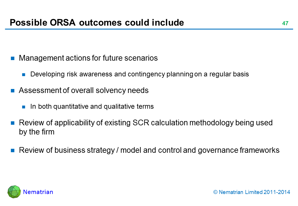 Bullet points include: Management actions for future scenarios Developing risk awareness and contingency planning on a regular basis Assessment of overall solvency needs In both quantitative and qualitative terms Review of applicability of existing SCR calculation methodology being used by the firm Review of business strategy / model and control and governance frameworks