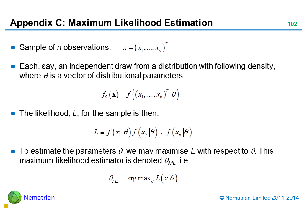 Bullet points include: Sample of n observations:Each, say, an independent draw from a distribution with following density, where theta is a vector of distributional parameters:The likelihood, L, for the sample is then: To estimate the parameters theta we may maximise L with respect to theta. This maximum likelihood estimator is denoted theta ML, i.e.