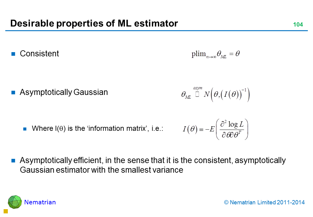 Bullet points include: Consistent Asymptotically Gaussian Where I(theta) is the 'information matrix', i.e.: Asymptotically efficient, in the sense that it is the consistent, asymptotically Gaussian estimator with the smallest variance
