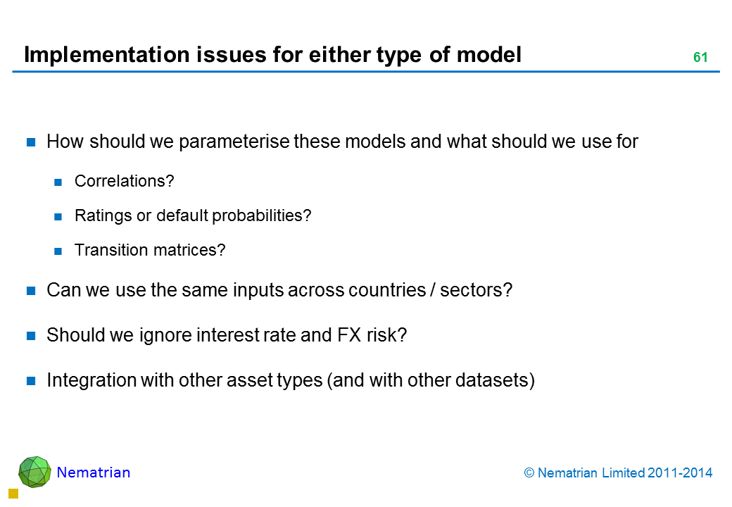 Bullet points include: How should we parameterise these models and what should we use for Correlations? Ratings or default probabilities? Transition matrices? Can we use the same inputs across countries / sectors? Should we ignore interest rate and FX risk? Integration with other asset types (and with other datasets)