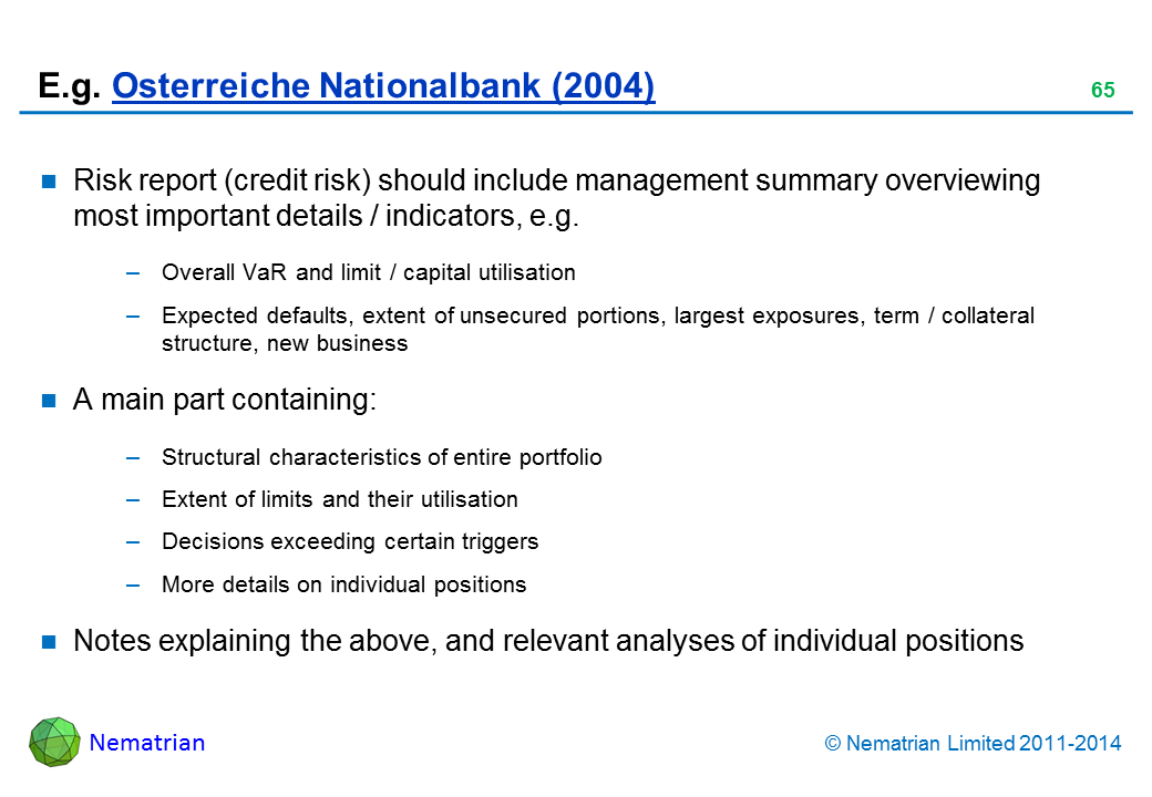 Bullet points include: Risk report (credit risk) should include management summary overviewing most important details / indicators, e.g. Overall VaR and limit / capital utilisation Expected defaults, extent of unsecured portions, largest exposures, term / collateral structure, new business A main part containing: Structural characteristics of entire portfolio Extent of limits and their utilisation Decisions exceeding certain triggers More details on individual positions Notes explaining the above, and relevant analyses of individual positions