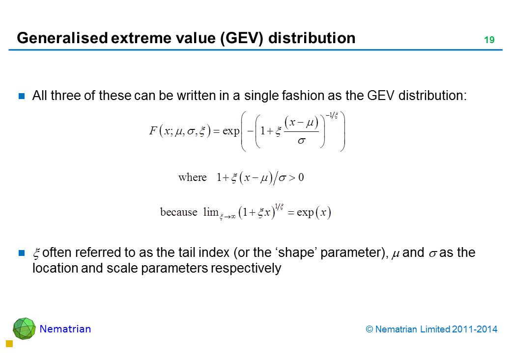 Bullet points include: All three of these can be written in a single fashion as the GEV distribution: often referred to as the tail index (or the 'shape' parameter),  and  as the location and scale parameters respectively