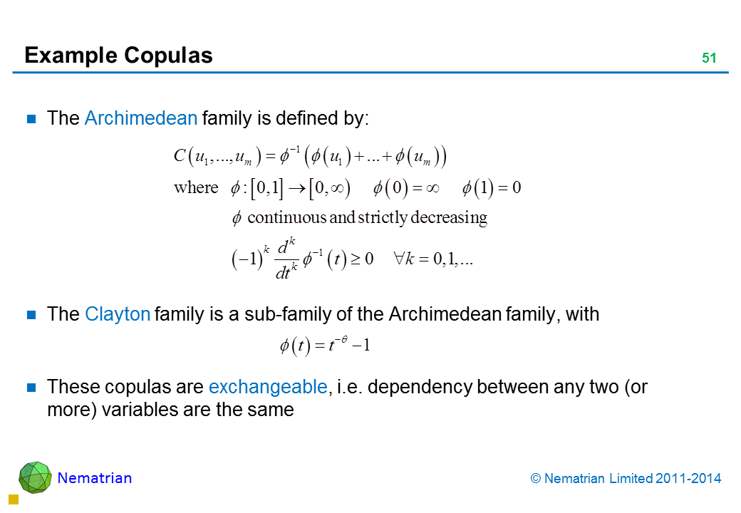Bullet points include: The Archimedean family is defined by: The Clayton family is a sub-family of the Archimedean family, with These copulas are exchangeable, i.e. dependency between any two (or more) variables are the same