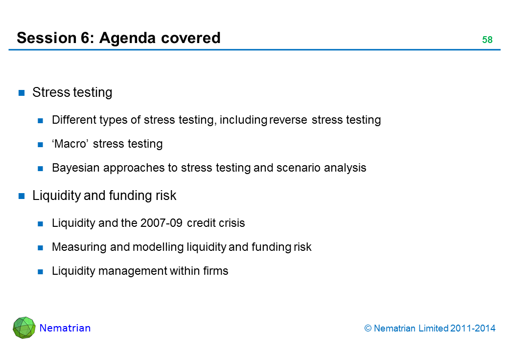 Bullet points include: Stress testing Different types of stress testing, including reverse stress testing 'Macro' stress testing Bayesian approaches to stress testing and scenario analysis Liquidity and funding risk Liquidity and the 2007-09 credit crisis Measuring and modelling liquidity and funding risk Liquidity management within firms