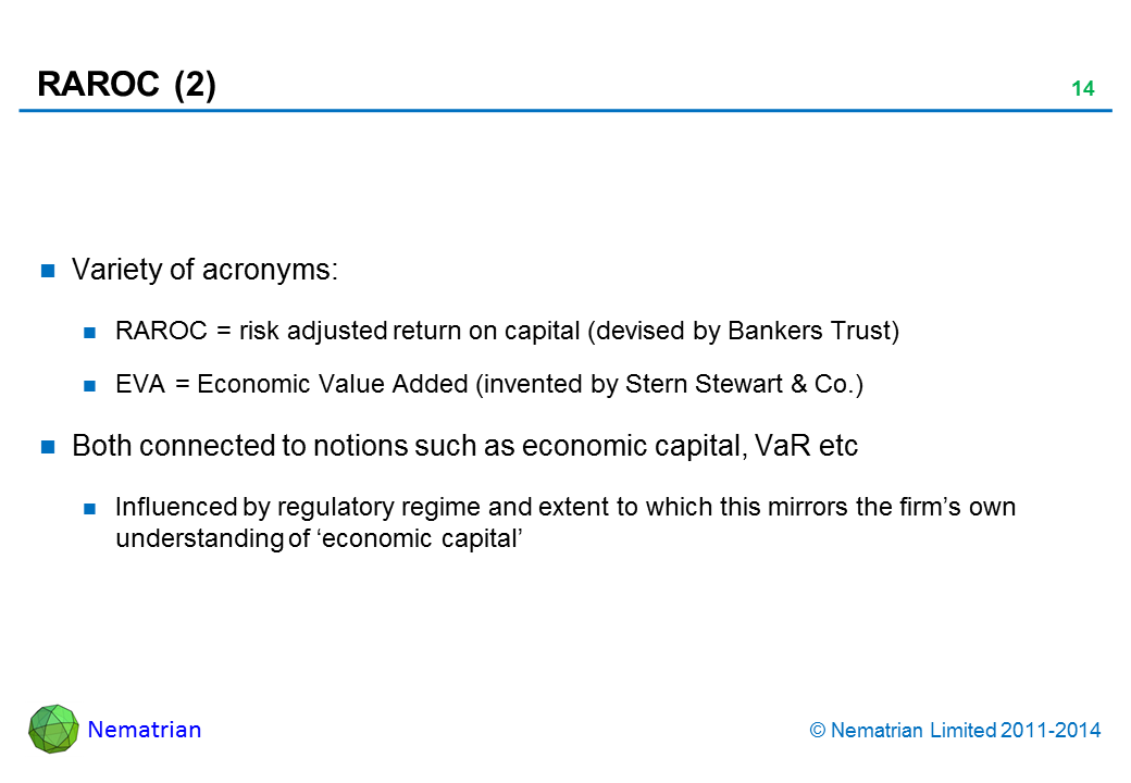 Bullet points include: Variety of acronyms: RAROC = risk adjusted return on capital (devised by Bankers Trust) EVA = Economic Value Added (invented by Stern Stewart & Co.) Both connected to notions such as economic capital, VaR etc Influenced by regulatory regime and extent to which this mirrors the firm's own understanding of 'economic capital'