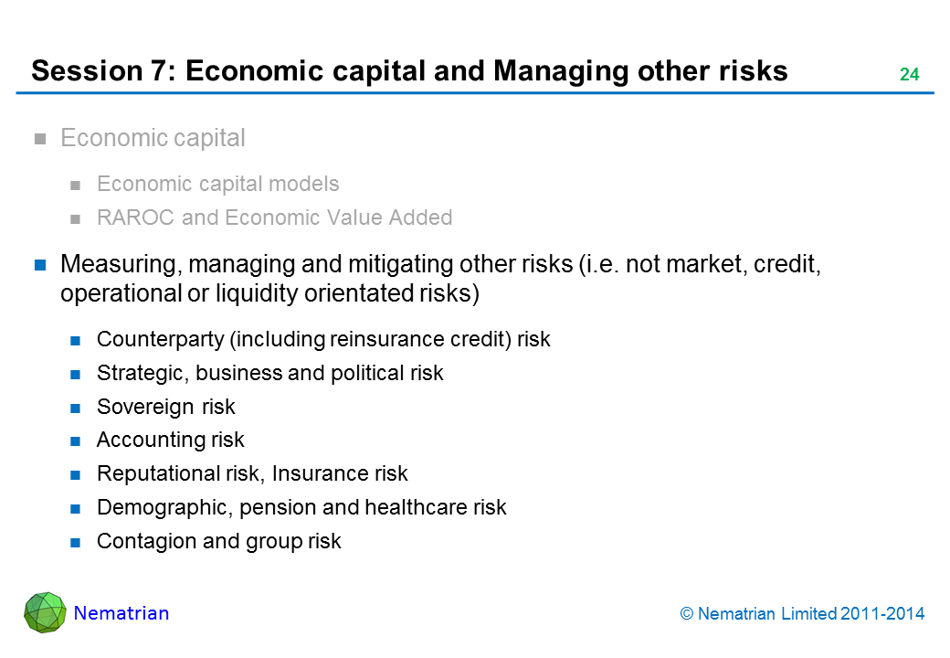 Bullet points include: Measuring, managing and mitigating other risks (i.e. not market, credit, operational or liquidity orientated risks) Counterparty (including reinsurance credit) risk Strategic, business and political risk Sovereign risk Accounting risk Reputational risk, Insurance risk Demographic, pension and healthcare risk Contagion and group risk