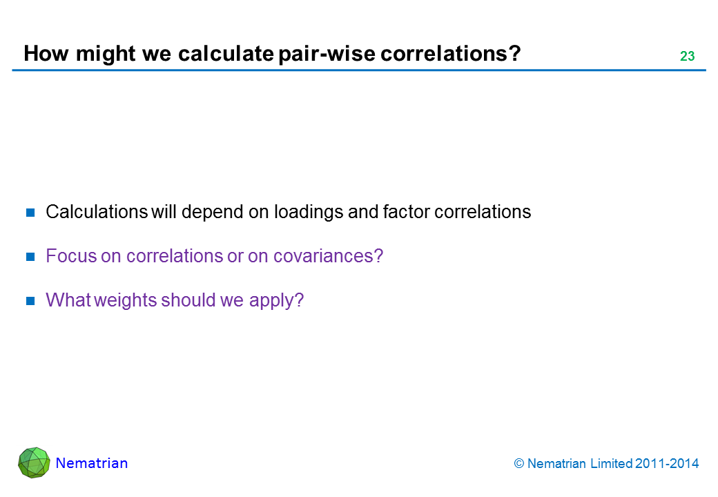 Bullet points include: Calculations will depend on loadings and factor correlations Focus on correlations or on covariances? What weights should we apply?