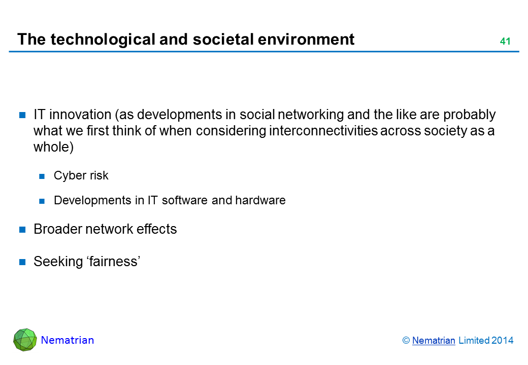 Bullet points include: IT innovation (as developments in social networking and the like are probably what we first think of when considering interconnectivities across society as a whole) Cyber risk Developments in IT software and hardware Broader network effects Seeking 'fairness'