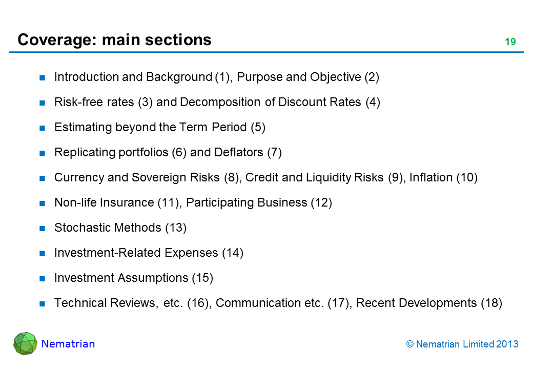 Bullet points include: Introduction and Background (1), Purpose and Objective (2) Risk-free rates (3) and Decomposition of Discount Rates (4) Estimating beyond the Term Period (5) Replicating portfolios (6) and Deflators (7) Currency and Sovereign Risks (8), Credit and Liquidity Risks (9), Inflation (10) Non-life Insurance (11), Participating Business (12) Stochastic Methods (13) Investment-Related Expenses (14) Investment Assumptions (15) Technical Reviews, etc. (16), Communication etc. (17), Recent Developments (18)