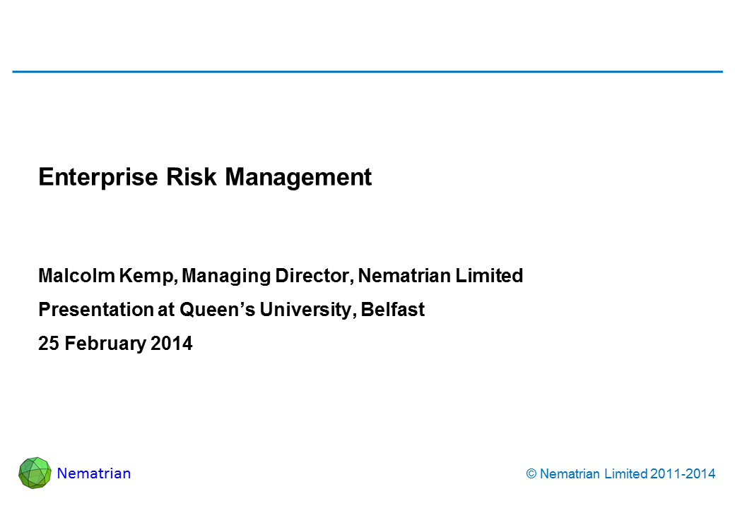 Bullet points include: Enterprise Risk Management Malcolm Kemp, Managing Director, Nematrian Limited Presentation at Queen's University, Belfast 25 February 2014