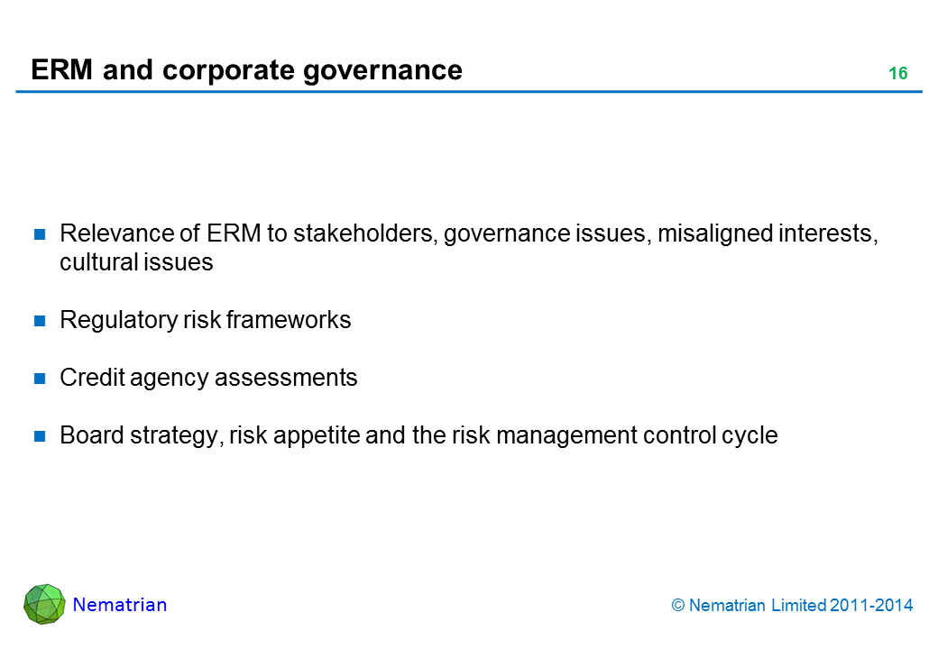 Bullet points include: Relevance of ERM to stakeholders, governance issues, misaligned interests, cultural issues. Regulatory risk frameworks. Credit agency assessments. Board strategy, risk appetite and the risk management control cycle