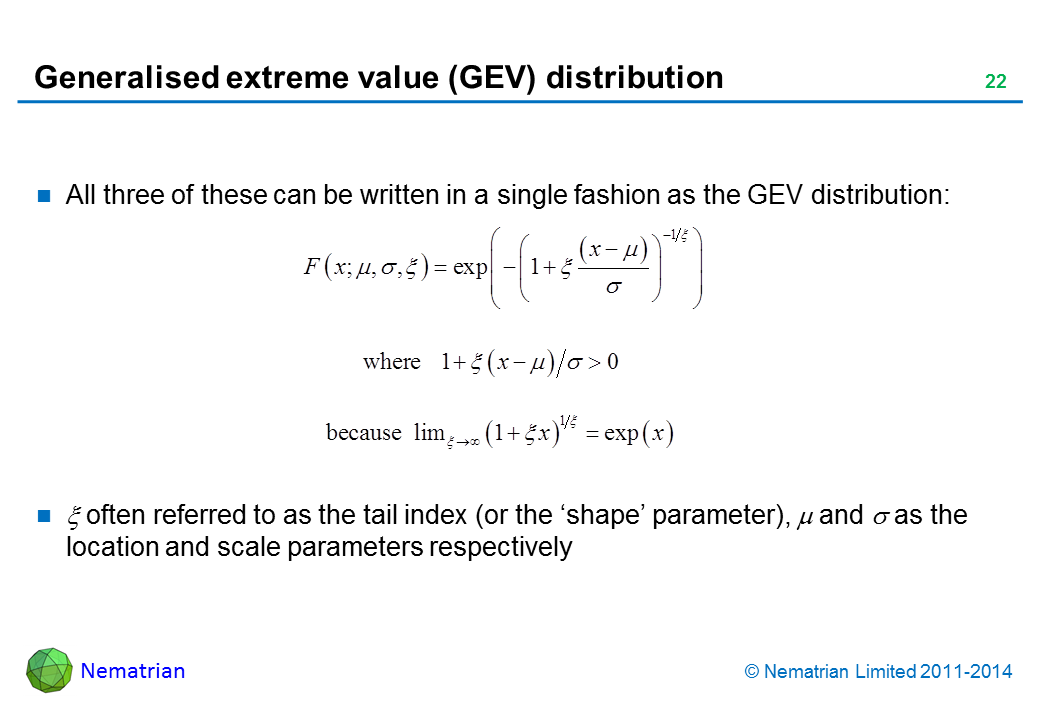 Bullet points include: All three of these can be written in a single fashion as the GEV distribution:  Xi often referred to as the tail index (or the 'shape' parameter), mu and sigma as the location and scale parameters respectively