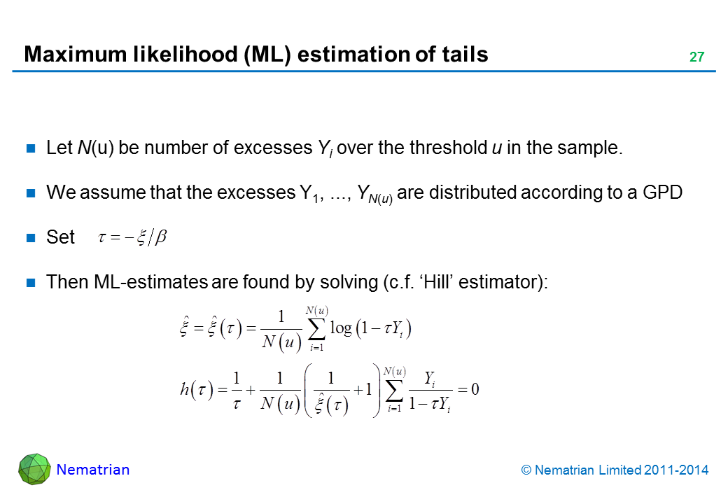 Bullet points include: Let N(u) be number of excesses Yi over the threshold u in the sample. We assume that the excesses Y1, ..., YN(u) are distributed according to a GPD. Set. Then ML-estimates are found by solving (c.f. 'Hill' estimator):