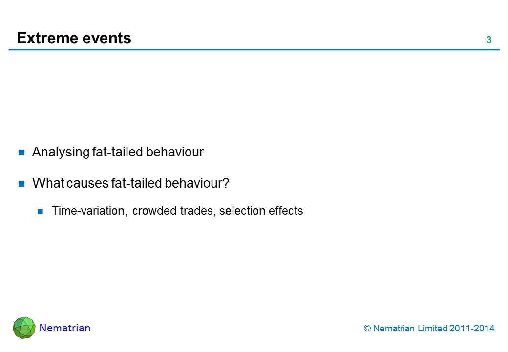 Bullet points include: Analysing fat-tailed behaviour. What causes fat-tailed behaviour? Time-variation, crowded trades, selection effects