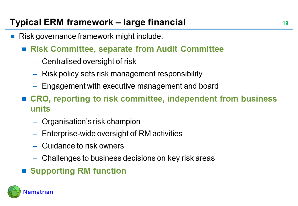 Bullet points include: Risk governance framework might include: Risk Committee, separate from Audit Committee, Centralised oversight of risk, Risk policy sets risk management responsibility, Engagement with executive management and board, CRO, reporting to risk committee, independent from business units, Organisation's risk champion, Enterprise-wide oversight of RM activities, Guidance to risk owners, Challenges to business decisions on key risk areas, Supporting RM function