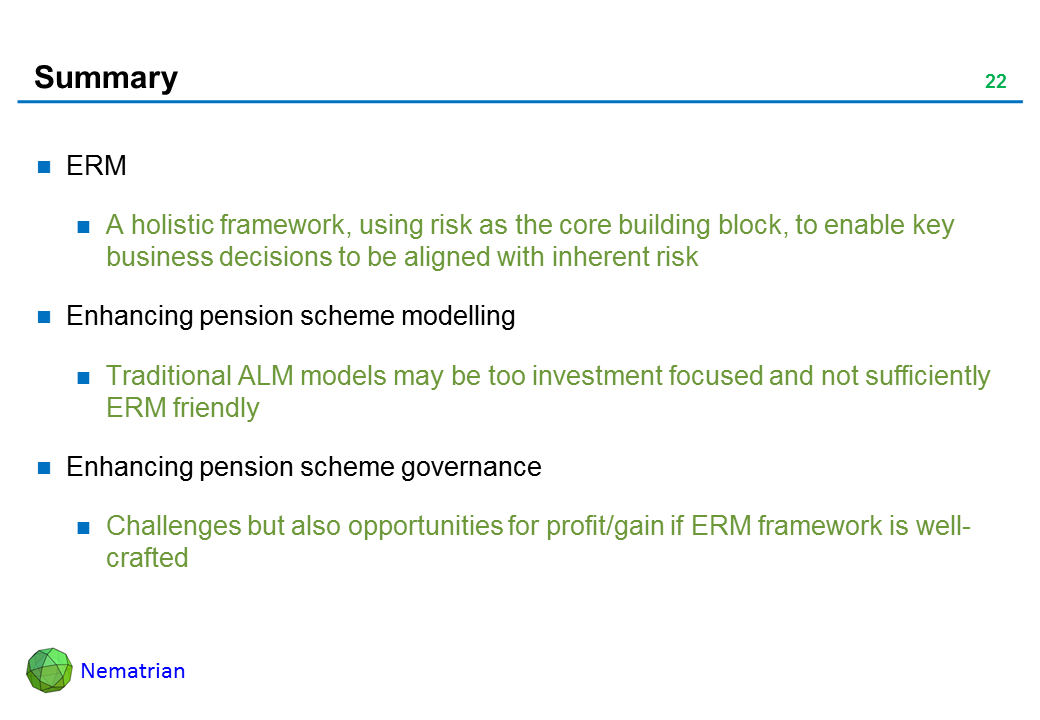 Bullet points include: ERM: A holistic framework, using risk as the core building block, to enable key business decisions to be aligned with inherent risk. Enhancing pension scheme modelling: Traditional ALM models may be too investment focused and not sufficiently ERM friendly. Enhancing pension scheme governance: Challenges but also opportunities for profit/gain if ERM framework is well-crafted