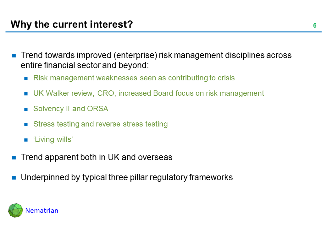 Bullet points include: Trend towards improved (enterprise) risk management disciplines across entire financial sector and beyond: Risk management weaknesses seen as contributing to crisis. UK Walker review, CRO, increased Board focus on risk management, Solvency II and ORSA, Stress testing and reverse stress testing. 'Living wills', Trend apparent both in UK and overseas, Underpinned by typical three pillar regulatory frameworks