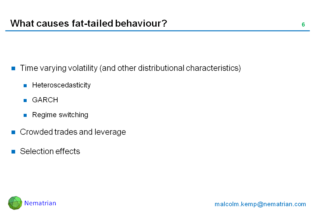 Bullet points include: Time varying volatility (and other distributional characteristics). Heteroscedasticity. GARCH. Regime switching. Crowded trades and leverage. Selection effects