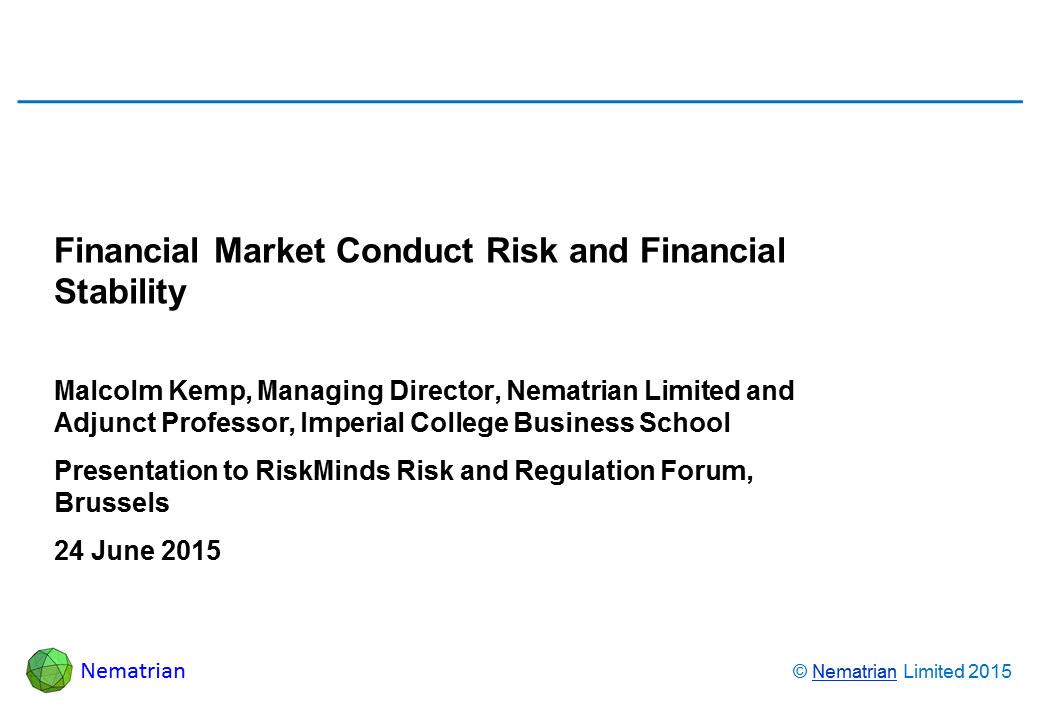 Bullet points include: Malcolm Kemp, Managing Director, Nematrian Limited and Adjunct Professor, Imperial College Business School. Presentation to RiskMinds Risk and Regulation Forum, Brussels. 24 June 2015